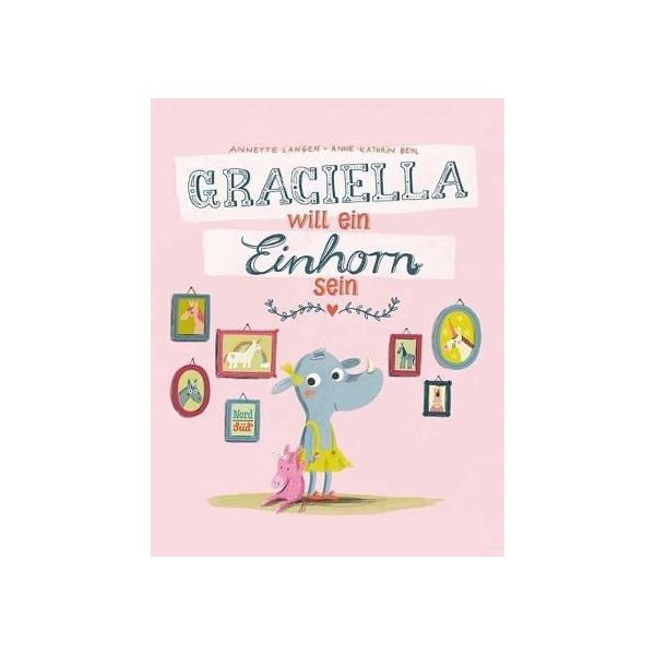 Graciella will ein Einhorn sein, Annette Langen