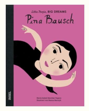 Little People, BIG DREAMS - Pina Bausch