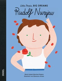 Little People, BIG DREAMS - Rudolf Nurejew